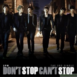 2PM - DON'T STOP CAN'T STOP (3TH SINGLE)