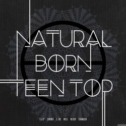 TEEN TOP - Mini Album Vol.6 [NATURAL BORN TEEN TOP]