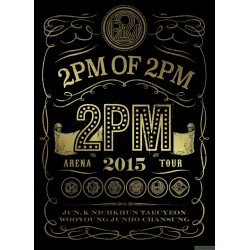 "2PM ARENA TOUR 2015 ""2PM OF 2PM 日版  DVD&Blu-ray"