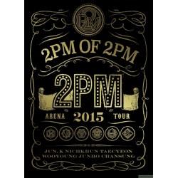 "2PM ARENA TOUR 2015 ""2PM OF 2PM 日版  DVD&Blu-ray"