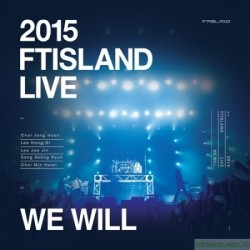 FTISLAND - 2015 FTISLAND LIVE [WE WILL] 2DVD 韓版