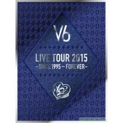 V6 LIVE TOUR 2015 -SINCE1995~FOREVER-[DVD/BD]