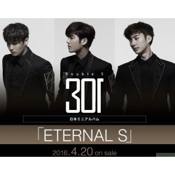 Double S 301~ Eternal S 日版