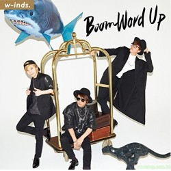 w-inds.『Boom Word Up』日版