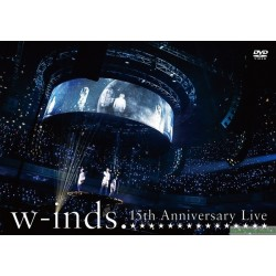 w-inds. 15th Anniversary Live」DVD&Blu-ray