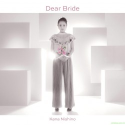 西野カナ New Single 「Dear Bride」日版