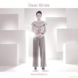 西野カナ New Single 「Dear Bride」日版