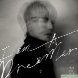 朴孝信 Park Hyo Shin [I AM A DREAMER] 韓版