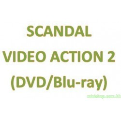 SCANDAL VIDEO ACTION 2(DVD/Blu-ray) 日版