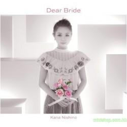 西野カナ 「Dear Bride」(初回生産限定盤)(DVD付)