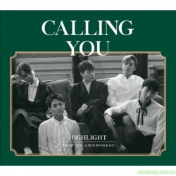 HIGHLIGHT - CALLING YOU (THE 1ST MINI ALBUM REPACKAGE) 韓版