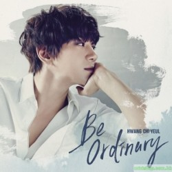 黃致列 HWANG CHI YEUL - BE ORDINARY (1ST MINI ALBUM)