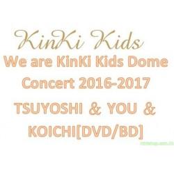 KinKi Kids We are KinKi Kids Dome Concert 2016-2017 TSUYOSHI & YOU & KOICHI[DVD/BD] 日版