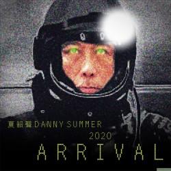 夏韶聲 Danny Summer 2020 ARRIVAL