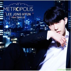 李宗泫Lee Jong Hyunイ・ジョンヒョン(from CNBLUE) 2nd SOLO ALBUM「METROPOLIS」【BOICE盤】