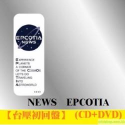 NEWS EPCOTIA 【台壓初回盤】 (CD+DVD)