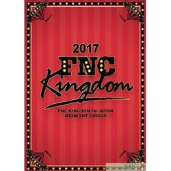 2017 FNC KINGDOM IN JAPAN -MIDNIGHT CIRCUS-」DVD&Blu-ray