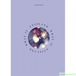 FTISLAND 6TH MINI ALBUM [WHAT IF]
