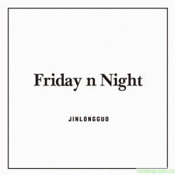 JIN LONGGUO - FRIDAY N NIGHT (1ST MINI ALBUM)