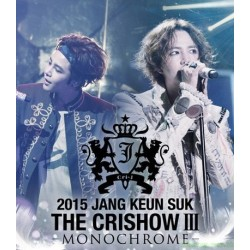 張根碩2015 JANG KEUN SUK THE CRISHOWⅢ~MONOCHROME~【HALL ver.】