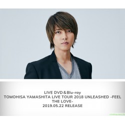 山下智久 TOMOHISA YAMASHITA LIVE TOUR 2018 UNLEASHED -FEEL THE LOVE- DVD&Blu-ray「